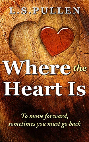 Where the Heart Is by [Pullen, L.S.]