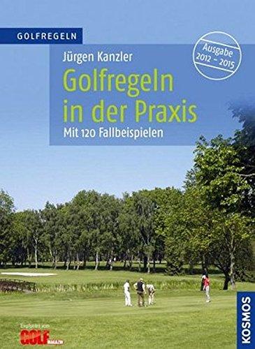 Golfregeln in der Praxis: Mit 120 Fallbeispielen