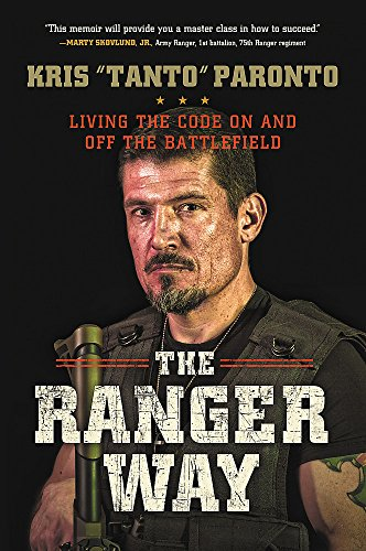 The Ranger Way: Living the Code On and Off the Battlefield