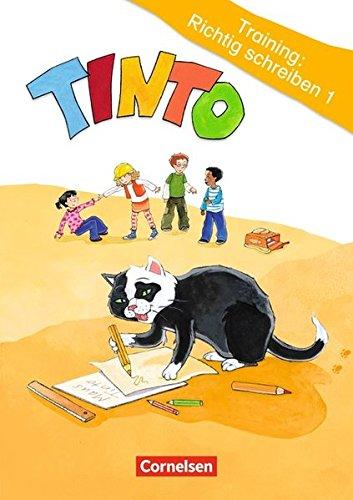 Tinto 1 - Zu allen Ausgaben: 1./2. Schuljahr - Training: Richtig schreiben: Arbeitsheft
