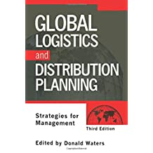 Global Logistics And Distribution Planning: Strategies for Management