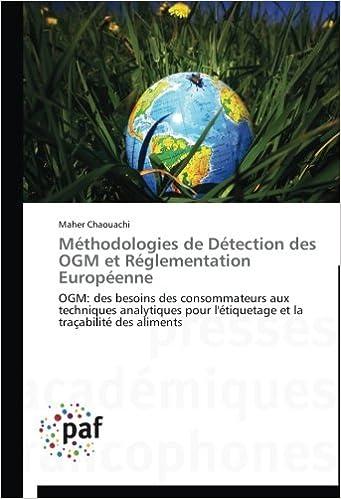 Méthodologies de Détection des OGM et Réglementation Européenne: OGM: des besoins des consommateurs aux techniques analytiques pour l'étiquetage et la traçabilité des aliments (Omn.Pres.Franc.)