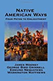 Native American Ways, James Mooney and George Grinnell, 1934451932
