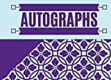 """Autographs: Blank Keepsake Memory Log Book Journal, Unlined Scrapbook for All your Favorite Celebrities, Sports Stars, Disney Cartoon Characters & ... 8.25""""x6"""" with 120"""