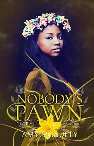 Nobody's Pawn (The Never Veil Book 3)