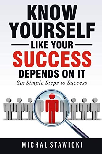 Know Yourself Like Your Success Depends on It (Six Simple Steps to Success) (Volume 2) by CreateSpace Independent Publishing Platform