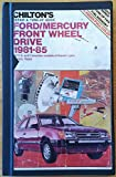 Chilton's Repair & Tune-up Guide: Ford/Mercury Front Wheel Drive 1981-85 (Escort, Lynx, Tempo, Topaz)