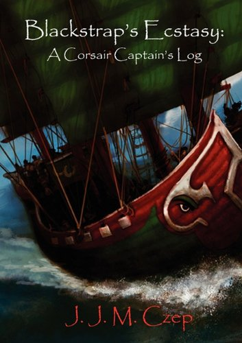Blackstrap's Ecstasy: A Corsair Captain's Log