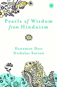 Pearls of Wisdom from Hinduism (English Edition) por [Dass, Hanuman, Sutton, Dr.Nicholas]