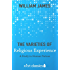 The Varieties of Religious Experience: A Study in Human Nature (Xist Classics)