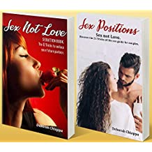 SEX POSITIONS – SEX NOT LOVE: Collection of two books:   - 1° Sex Positions.     - 2°  SEX NOT LOVE. SEDUCTION BOOK.