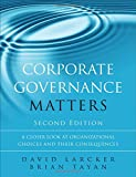 img - for Corporate Governance Matters: A Closer Look at Organizational Choices and Their Consequences (2nd Edition) book / textbook / text book