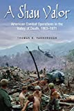 A Shau Valor: American Combat Operations in the Valley of Death, 1963-1971