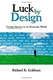 Luck by Design, Richard E. Goldman, 1600374336