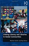 Literacy Libraries and Learning in Global Communities, Asselin, Marlene and Doiron, Ray, 1409452840