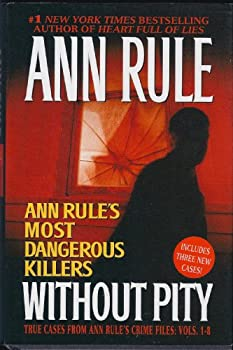 Without Pity: Ann Rule's Most Dangerous Killers 0743448677 Book Cover