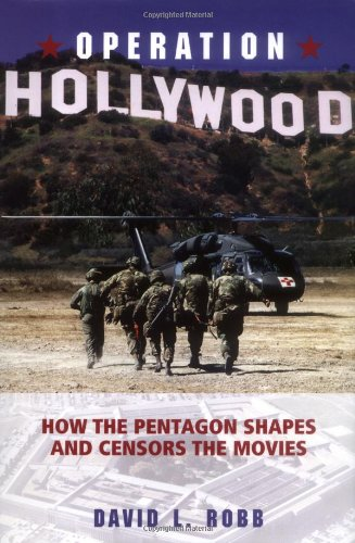 Operation Hollywood: How the Pentagon Shapes and Censors the Movies ebook