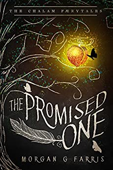 The Promised One (The Chalam Færytales) by [Farris, Morgan G]