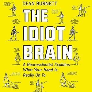 The Idiot Brain Audiobook