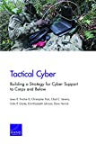 img - for Tactical Cyber: Building a Strategy for Cyber Support to Corps and Below book / textbook / text book