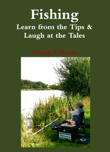 Fishing: Learn from the Tips &  Laugh at the Tales by [Mason, George F.]