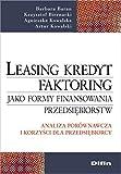 img - for Leasing kredyt factoring jako formy finansowania przedsiebiorstw book / textbook / text book