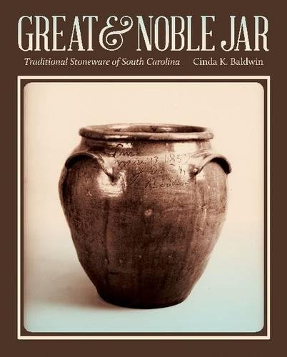 Great and Noble Jar: Traditional Stoneware of South Carolina (Friends Fund Publication)