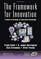 The Framework for Innovation: A Guide to the Body of Innovation Knowledge