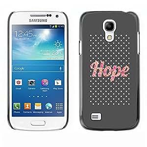 Esperanza Pink Glitter Gray Texto motivación - Metal de aluminio y de plástico duro Caja del teléfono - Negro - Samsung Galaxy S4 Mini i9190 (NOT S4)