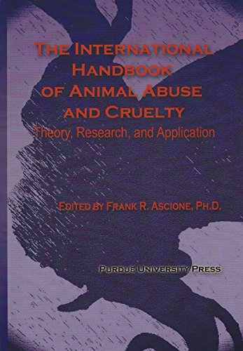 International Handbook of Animal Abuse and Cruelty: Theory, Research, and Application (New Directions in the Human-animal Bond)