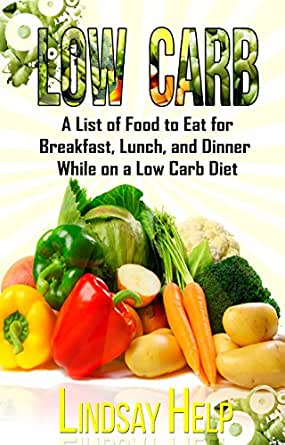 Low Carb A List Of Food To Eat For Breakfast Lunch And Dinner