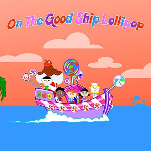 (On the Good Ship Lollipop)