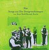 Die Kleine Dreigroschenoper by Slut (2006-06-30)