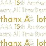 【店舗限定特典つき】 AAA 15th Anniversary AllTime Best -thanx AAA lot- (初回限定盤 5CD+スマプラ) (缶ミラー付き)