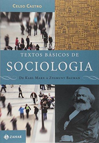Textos Básicos De Sociologia. De Karl Marx A Zygmunt Bauman