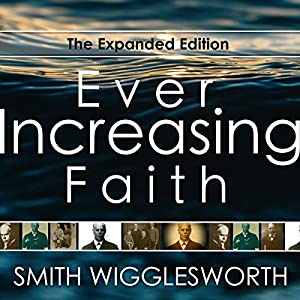 Ever Increasing Faith: The Expanded Edition Audiobook
