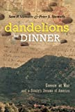Dandelions for Dinner, Sam P. Stamatis and Peter S. Stamatis, 146205675X