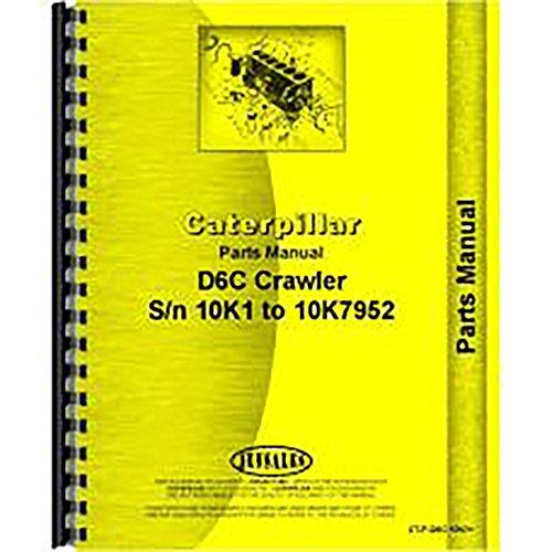 For Caterpillar D6c Crawler Parts Manual  New   10K1 10K7952