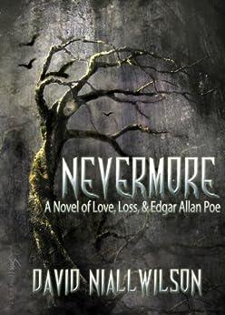 Nevermore - A Novel of Love, Loss, & Edgar Allan Poe by [Wilson, David Niall]