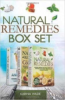 Natural Remedies Box Set: Natural Remedies, Natural Remedies For Colds and Flu and Herbal Antibiotics Box Se