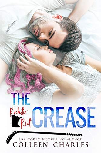 The Crease (Rochester Riot Book -