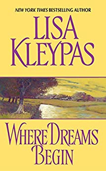 Where Dreams Begin by [Kleypas, Lisa]