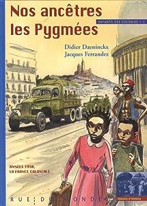 """Afficher """"Enfants des colonies n° 1<br /> Nos ancêtres les Pygmées"""""""
