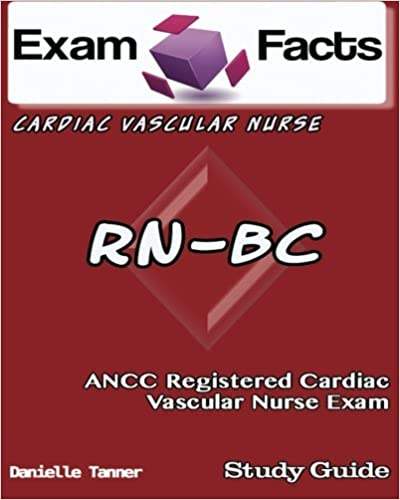 Exam Facts RN-BC Registered Cardiac Vascular Nurse Exam Study Guide ...
