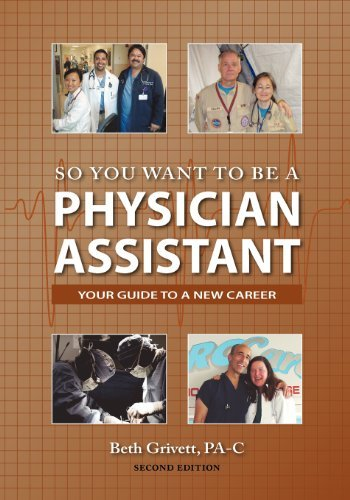 So You Want to Be a Physician Assistant - Second Edition by Beth Grivett (2012-03-18)