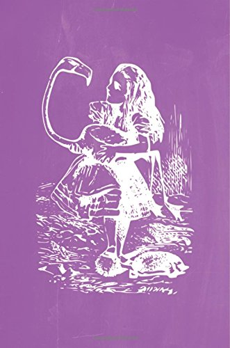 """Alice in Wonderland Pastel Chalkboard Journal - Alice and The Flamingo (Purple): 100 page 6"""" x 9"""" Ruled Notebook: Inspirational Journal, Blank ... Lined Notebook, Blank Diary (Volume 7) pdf epub"""