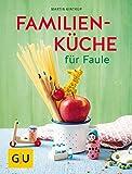 Familienküche für Faule (GU Themenkochbuch)