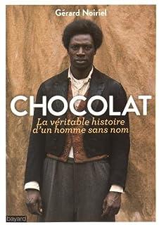 Chocolat : la véritable histoire d'un homme sans nom