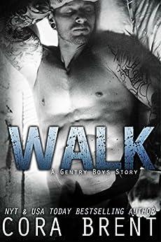 WALK (Gentry Boys) by [Brent, Cora]