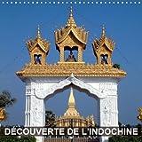 Decouverte De L'indochine 2018: Cambodge, Laos Et Vietnam - La Decouverte De La Diversite De L'indochine (Calvendo Places) (French Edition)